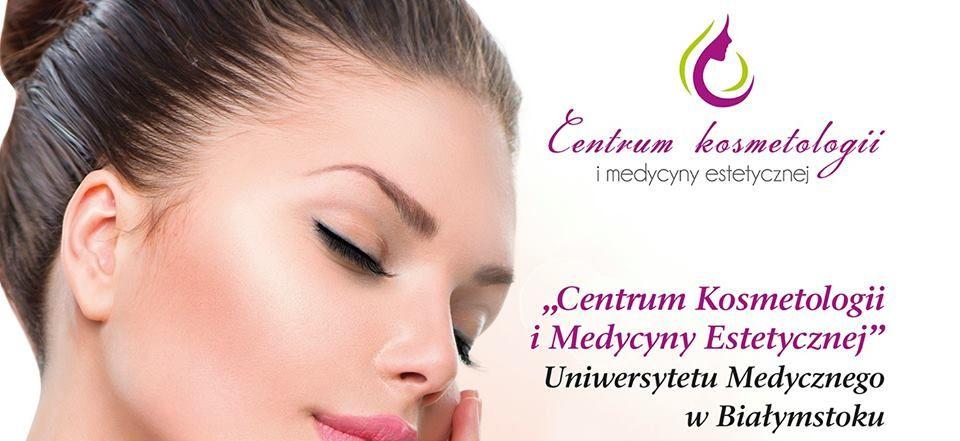 Centrum kosmetologii i medycyny estetycznej Uniwersytetu Medycznego