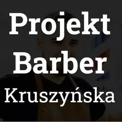 Projekt Barber Kruszyńska, Kruszyńska 14a, 87-800, Włocławek
